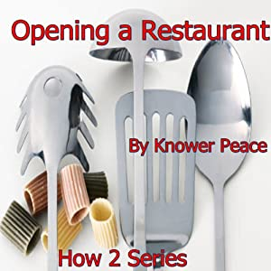 Opening a Restaurant: How 2 Series | [Knower Peace]