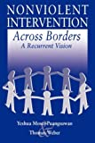 img - for Nonviolent Intervention Across Borders: A Recurrent Vision by Robert J. Burrowes, Andrew McMillan, Robin Hayes, A. Paul Ha (2000) Paperback book / textbook / text book