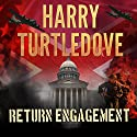 Return Engagement: Settling Accounts, Book 1 Hörbuch von Harry Turtledove Gesprochen von: Paul Costanzo