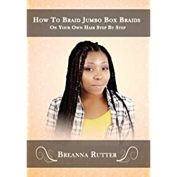 How To Braid Jumbo Box Braids On Your Own Hair Step By Step