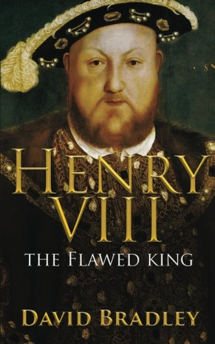 Henry VIII: The Flawed King