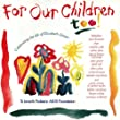 For Our Children Too!: To Benefit Pediatric AIDS Foundation