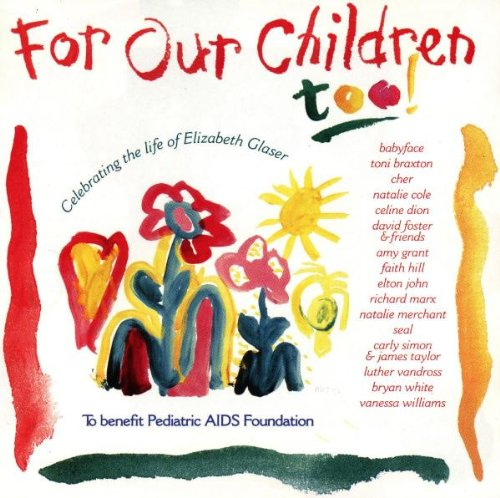 Carly Simon - For Our Children Too!: To Benefit Pediatric AIDS Foundation - Zortam Music
