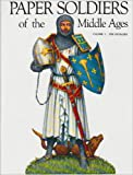Paper Soldiers of the Middle Ages: Vol 1: The Crusades (0883880962) by Nicolle, David
