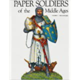 "Paper Soldiers of the Middle Ages the Crusades: 1 (Paper Soldiers of the Middle Ages Er.; Bk. 1)von ""David Nicolle"""