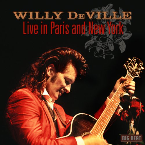 Willy Deville - Live in Paris and New York - Zortam Music
