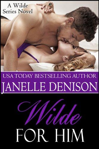 Wilde for Him (Wilde Series - FULL LENGTH NOVEL) by Janelle Denison