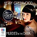 Murder in the Dark: A Phryne Fisher Mystery Audiobook by Kerry Greenwood Narrated by Stephanie Daniel