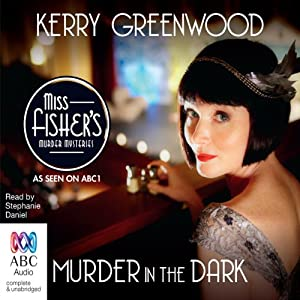 Murder in the Dark: A Phryne Fisher Mystery | [Kerry Greenwood]