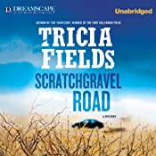 Scratchgravel Road: A Josie Gray Mystery, Book 2 | [Tricia Fields]