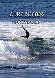 Surf Better - Shortboard