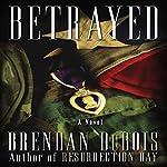 Betrayed | Brendan DuBois