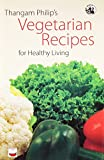 img - for Thangam Philip's Vegetarian Recipes for Healthy Living book / textbook / text book