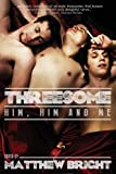 img - for Threesome: Him, Him, and Me book / textbook / text book