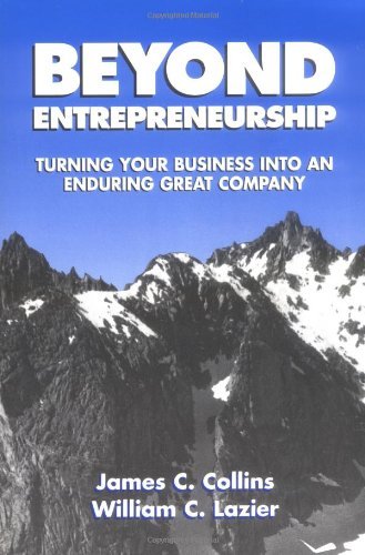 Beyond Entrepreneuership -Turning Your Business into an Enduring Great Company