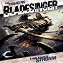 Bladesinger: Forgotten Realms: The Fighters, Book 4 (       UNABRIDGED) by Keith Francis Strohm Narrated by Kevin Kraft
