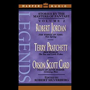 Legends: Stories by the Masters of Fantasy, Volume 2 | [Robert Jordan, Terry Pratchett, Orson Scott Card]