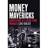 Money Mavericks: Confessions of a Hedge Fund Manager (Financial Times Series)by Lars Kroijer