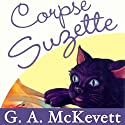 Corpse Suzette: Savannah Reid, Book 11 Audiobook by G. A. McKevett Narrated by Dina Pearlman
