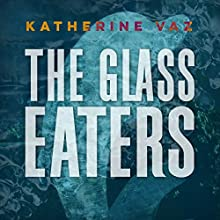 The Glass Eaters Audiobook by Katherine Vaz Narrated by Emily Caudwell