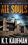 All Souls: A Gatehouse Thriller