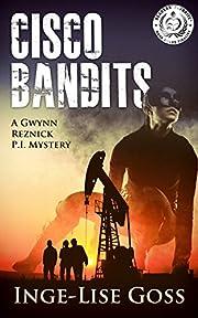 Cisco Bandits: A Gwynn Reznick Mystery (Gwynn Reznick Mystery Thriller Series Book 2)