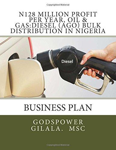 N128 million Profit per year, Oil & Gas:Diesel (AGO) Bulk Distribution in Nigeria: Volume 1