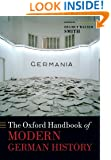 The Oxford Handbook of Modern German History (Oxford Handbooks)