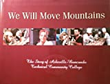 img - for We Will Move Mountains: The Story of Asheville-Buncombe Technical Community College book / textbook / text book