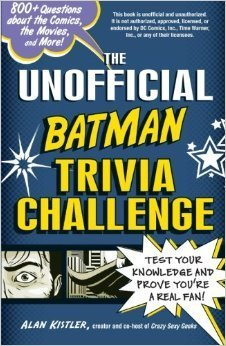 The Unofficial Batman Trivia Challenge: Test Your Knowledge and Prove You're a Real Fan! (Beer Nerd compare prices)