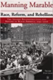 Race, Reform and Rebellion: The Second Reconstruction and Beyond in Black America, 1945-2006 (0230545149) by Marable, Manning