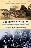 Manifest Destinies: America's Westward Expansion and the Road to theCivil War (Vintage) (0307277704) by Woodworth, Steven E.