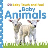 Dorling Kindersley Baby Animals (Baby Touch and Feel)