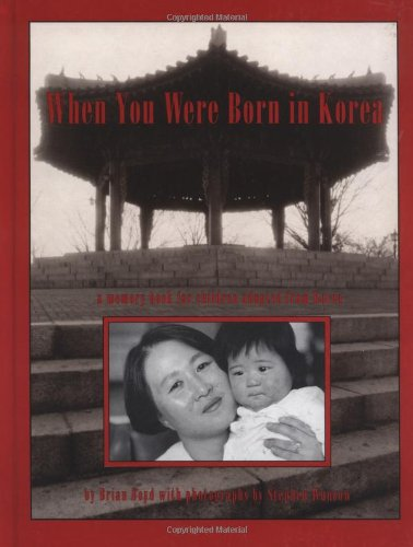 When You Were Born in Korea: A Memory Book for Children Adopted from Korea
