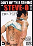 Don't Try this at Home : The Steve-O...