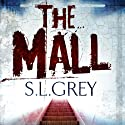 The Mall Audiobook by S.L. Grey Narrated by Ingeborg Riedmaier, Denver Isaac