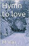 Hymn to love: Tome 1. par Van