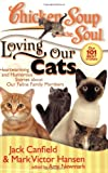 img - for Chicken Soup for the Soul: Loving Our Cats: Heartwarming and Humorous Stories about our Feline Family Members book / textbook / text book