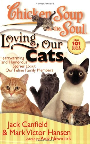 Chicken Soup for the Soul: Loving Our Cats: Heartwarming and Humorous Stories about our Feline Family Members PDF