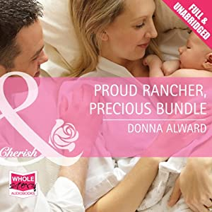 Proud Rancher, Precious Bundle | [Donna Alward]