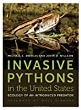 Invasive pythons in the United States : ecology of an introduced predator