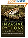 Invasive Pythons in the United States...