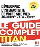 echange, troc Guillaume Allain, Bruno Catteau, Nicolas Faugout, Olivier Hondermarck, Timothy Stubbs - Développez l'interactivité de votre site web : JavaScript - Ajax - jQuery