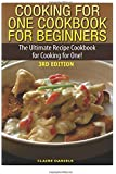Cooking for One Cookbook for Beginners: The Ultimate Recipe Cookbook for Cooking for One!