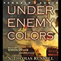 Under Enemy Colors (       UNABRIDGED) by S. Thomas Russell Narrated by Simon Vance
