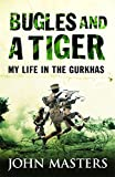 Bugles and a Tiger: My life in the Gurkh...