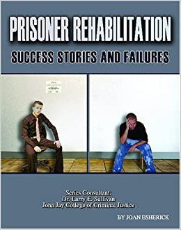 prison punishment or rehabilitation essay Essay on the rehabilitation model in the prison systems - a criminal justice system essay.