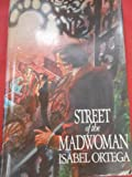 Street of the madwoman (0698109112) by Ortega, Isabel