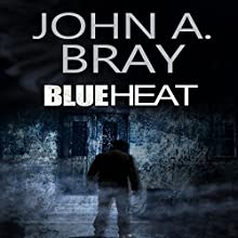 Blue Heat Audiobook by John A. Bray Narrated by Richard Sauerhaft