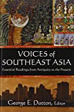 img - for Voices of Southeast Asia: 2014: Essential Readings from Antiquity to the Present book / textbook / text book